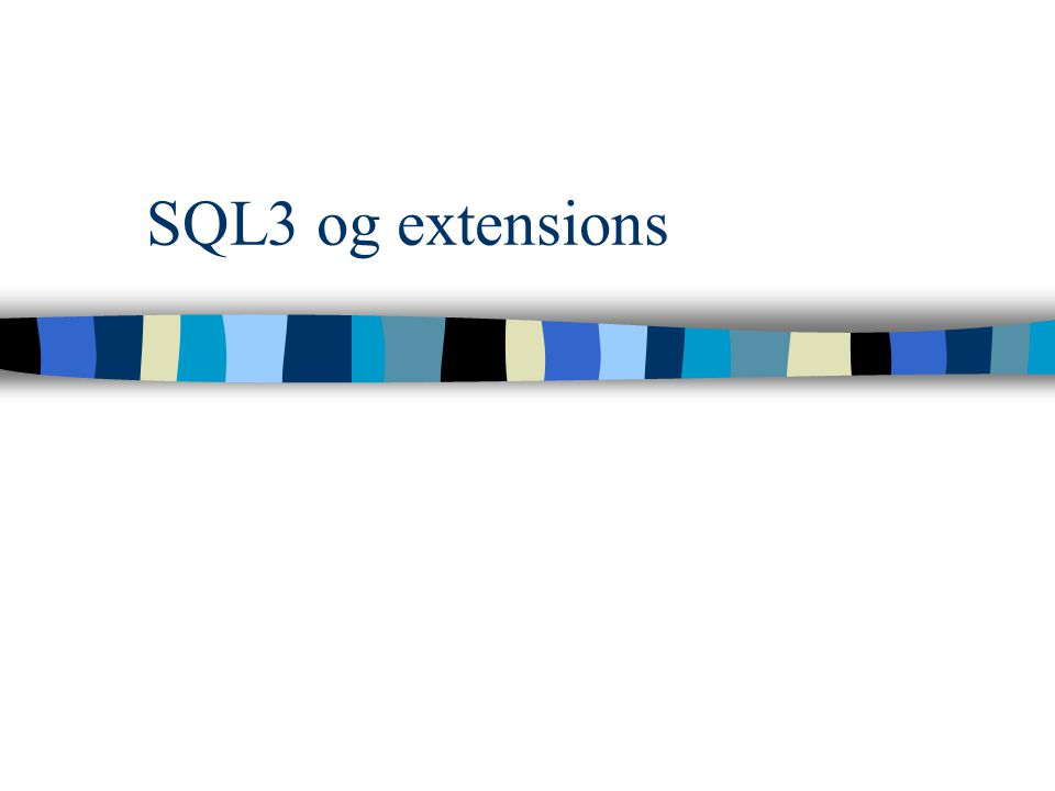 SQL3 og extensions