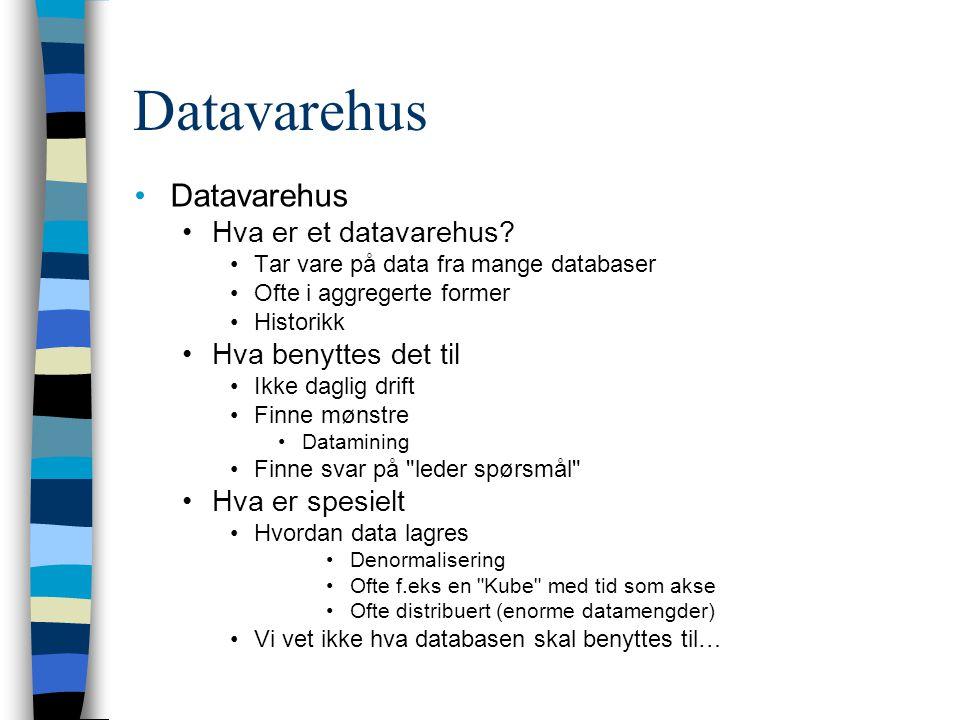 Datavarehus Datavarehus Hva er et datavarehus Hva benyttes det til