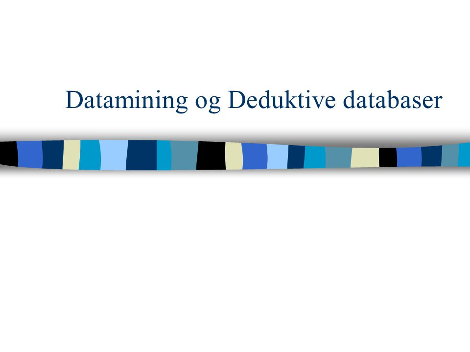 Datamining og Deduktive databaser