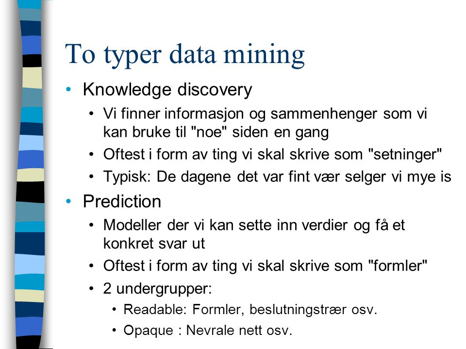To typer data mining Knowledge discovery Prediction
