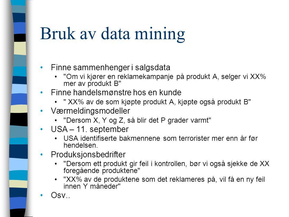 Bruk av data mining Finne sammenhenger i salgsdata