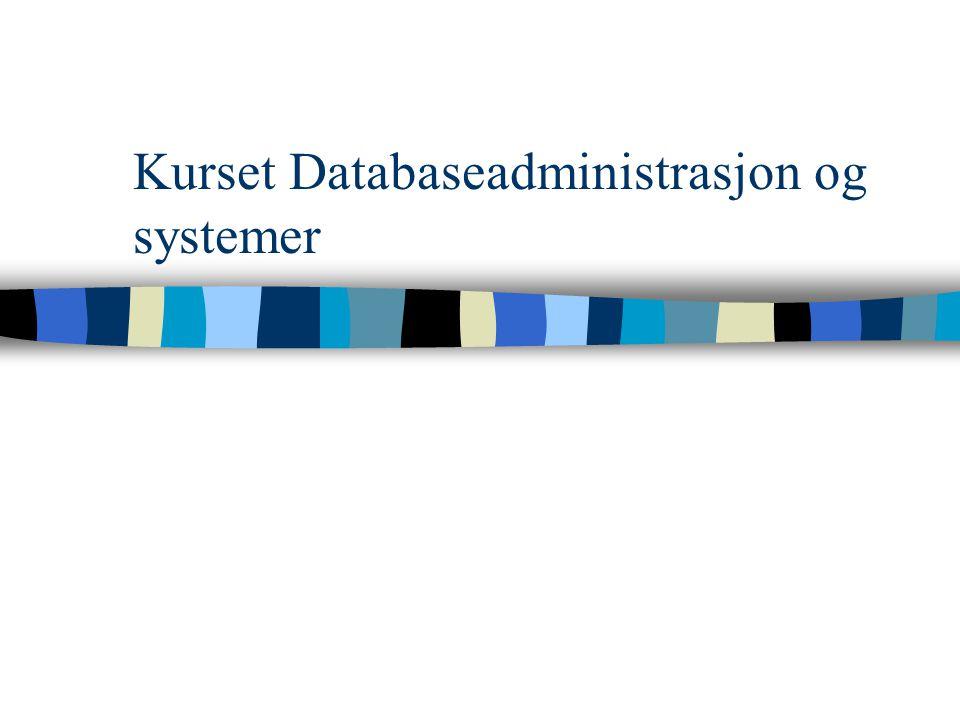Kurset Databaseadministrasjon og systemer