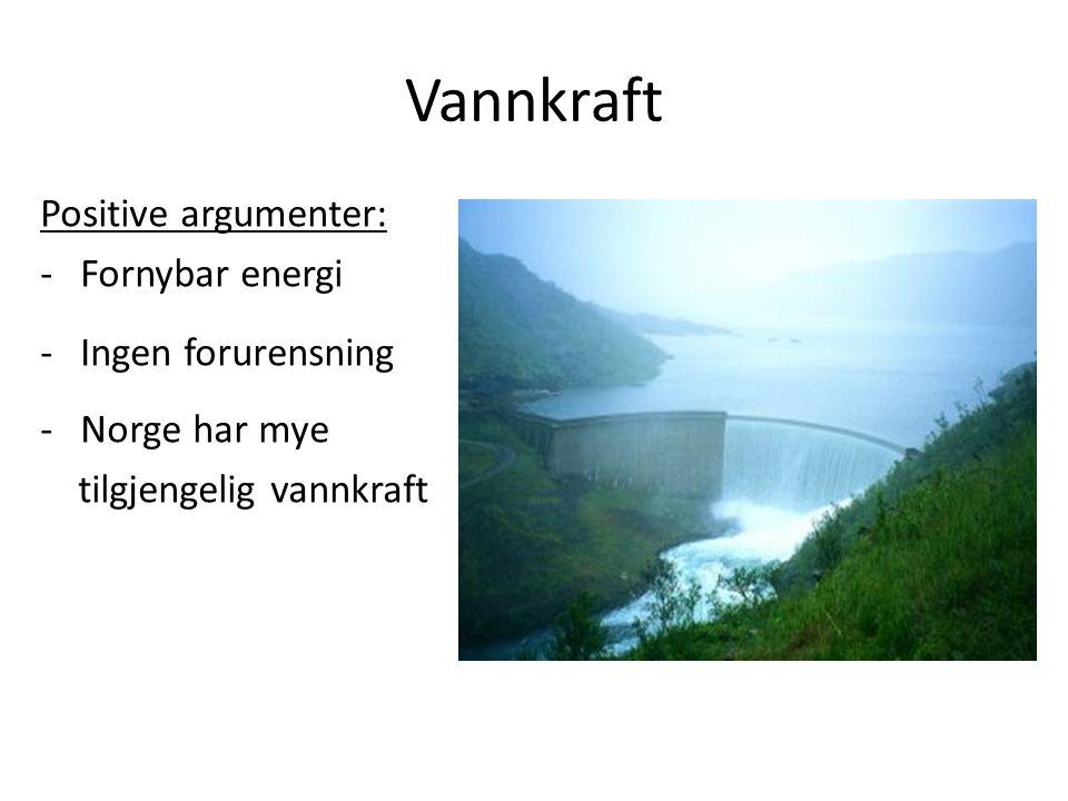Vannkraft Positive argumenter: Fornybar energi Ingen forurensning