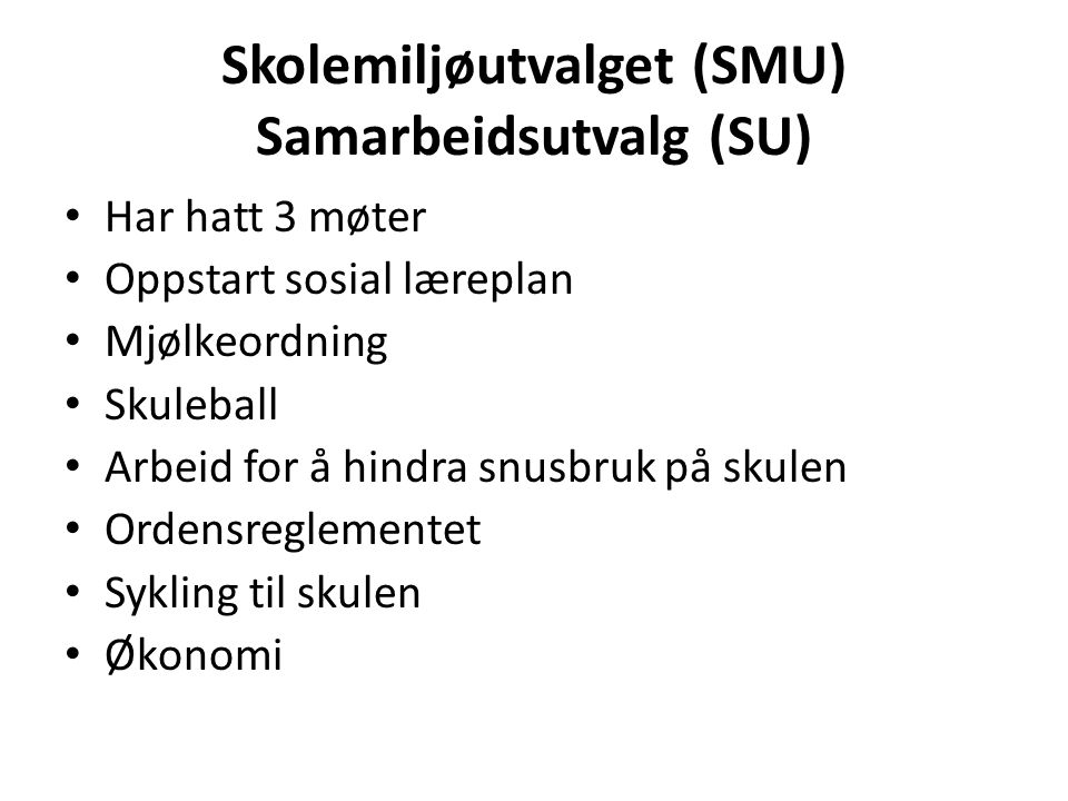 Skolemiljøutvalget (SMU) Samarbeidsutvalg (SU)