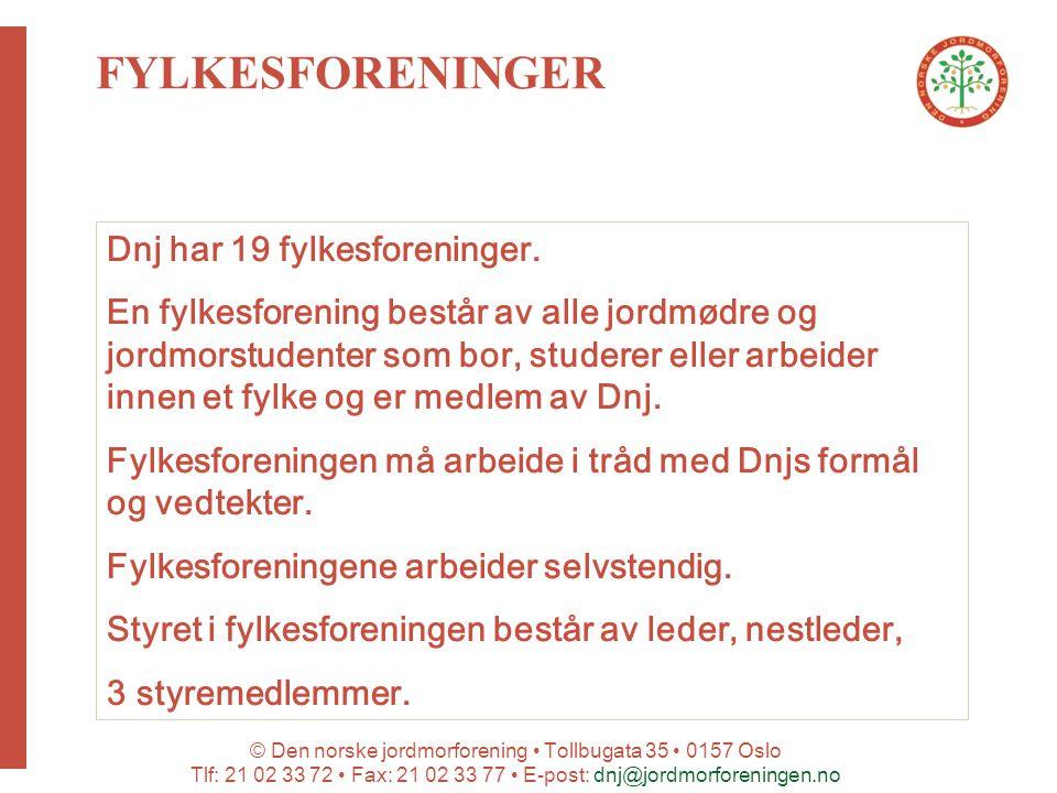FYLKESFORENINGER Dnj har 19 fylkesforeninger.