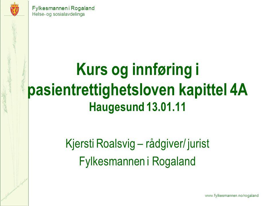 Kjersti Roalsvig – rådgiver/ jurist Fylkesmannen i Rogaland
