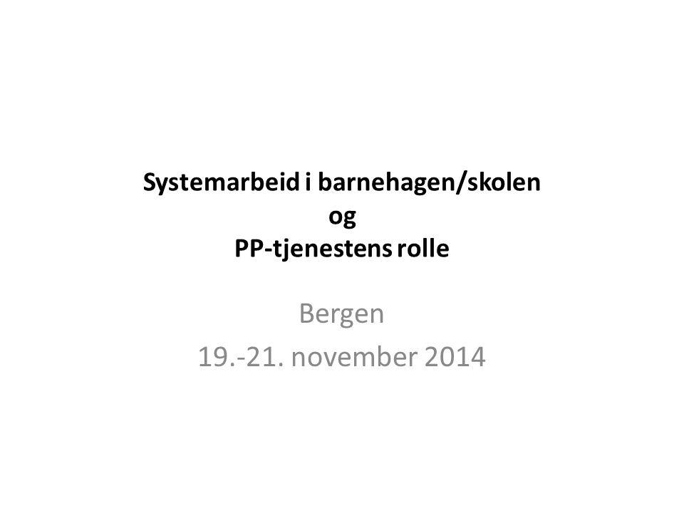 Systemarbeid i barnehagen/skolen og PP-tjenestens rolle