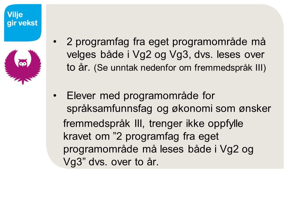 2 programfag fra eget programområde må velges både i Vg2 og Vg3, dvs