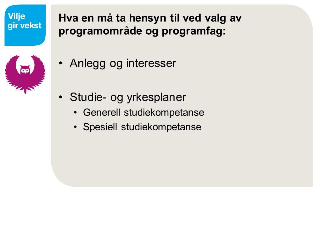 Hva en må ta hensyn til ved valg av programområde og programfag:
