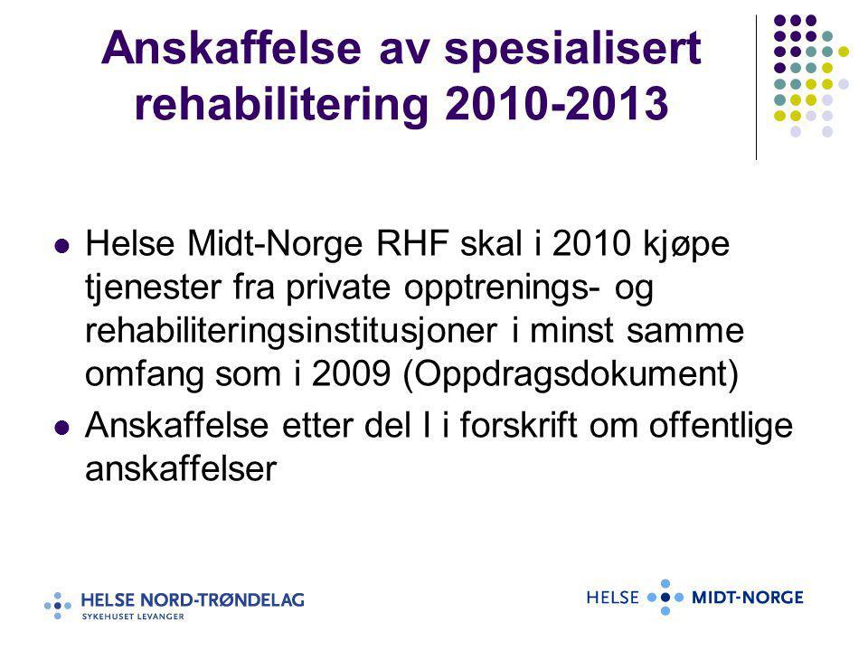 Anskaffelse av spesialisert rehabilitering 2010-2013