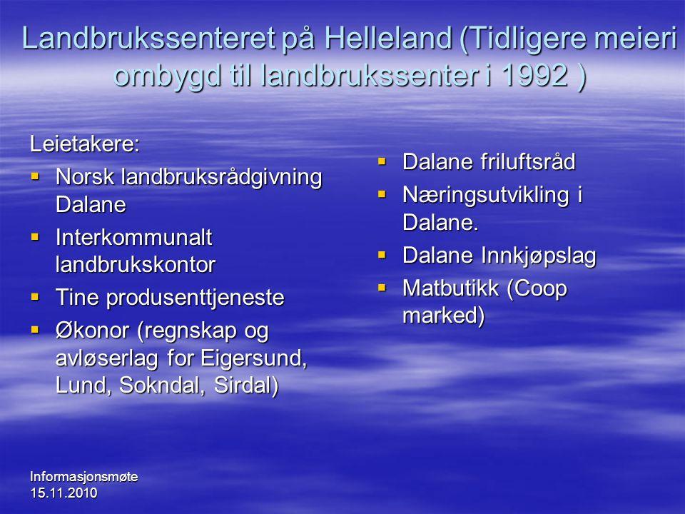 Landbrukssenteret på Helleland (Tidligere meieri ombygd til landbrukssenter i 1992 )