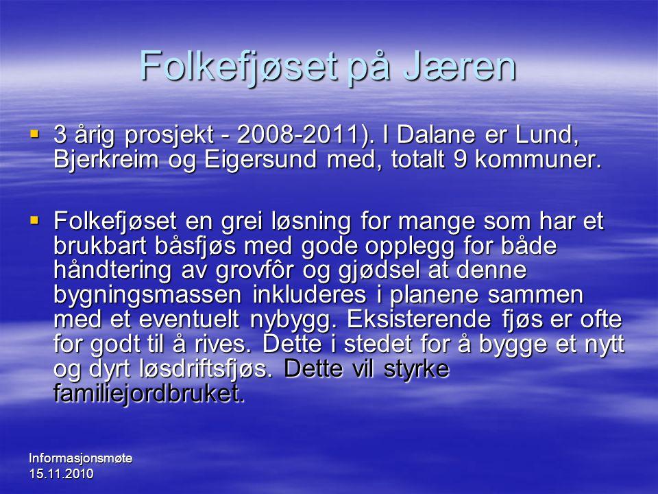 Folkefjøset på Jæren 3 årig prosjekt - 2008-2011). I Dalane er Lund, Bjerkreim og Eigersund med, totalt 9 kommuner.