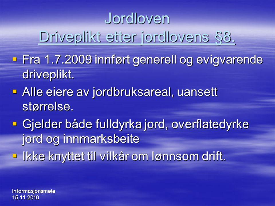 Jordloven Driveplikt etter jordlovens §8.