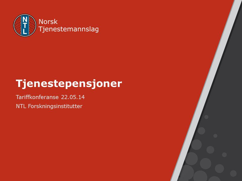 Tariffkonferanse 22.05.14 NTL Forskningsinstitutter