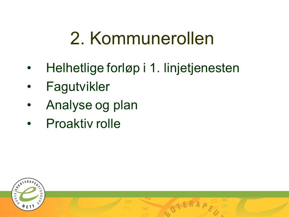 2. Kommunerollen Helhetlige forløp i 1. linjetjenesten Fagutvikler