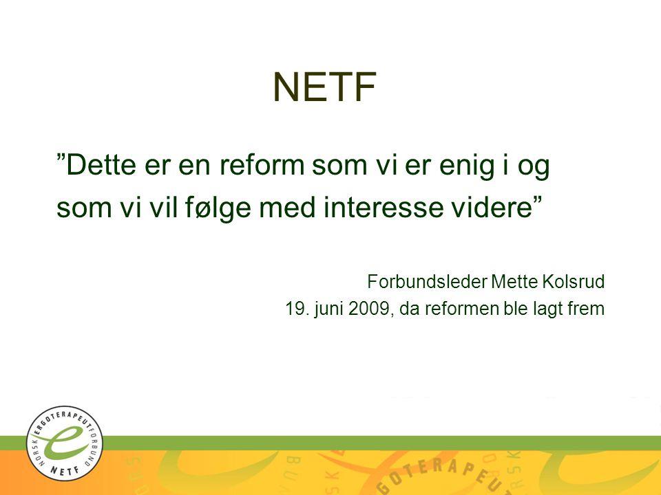 NETF Dette er en reform som vi er enig i og
