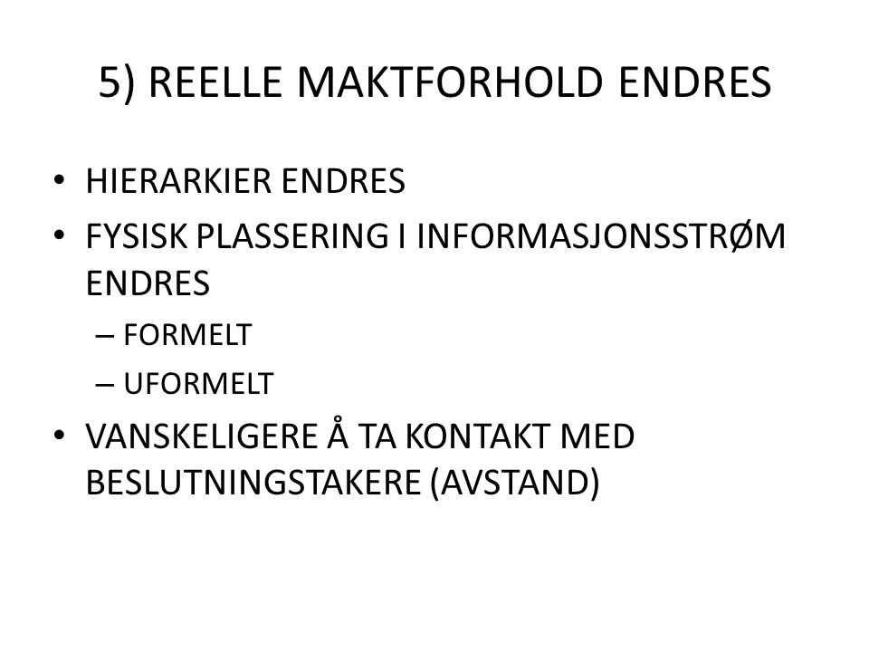 5) REELLE MAKTFORHOLD ENDRES