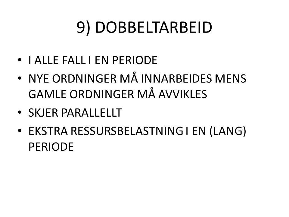 9) DOBBELTARBEID I ALLE FALL I EN PERIODE
