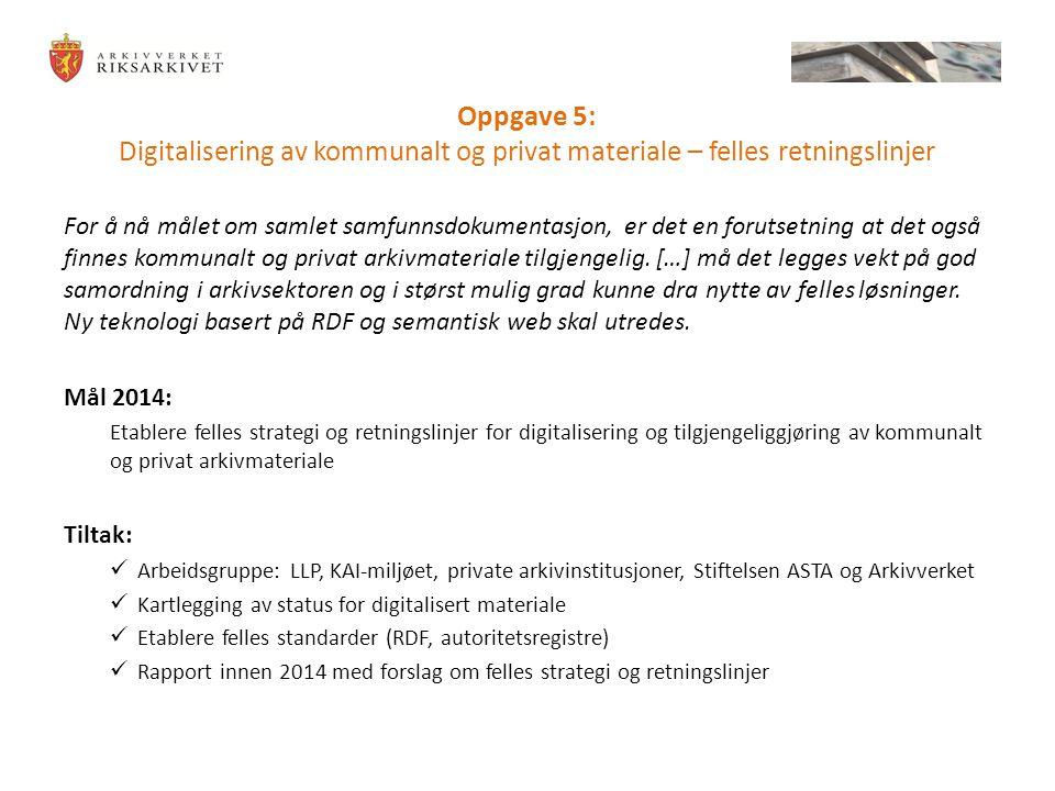 Oppgave 5: Digitalisering av kommunalt og privat materiale – felles retningslinjer