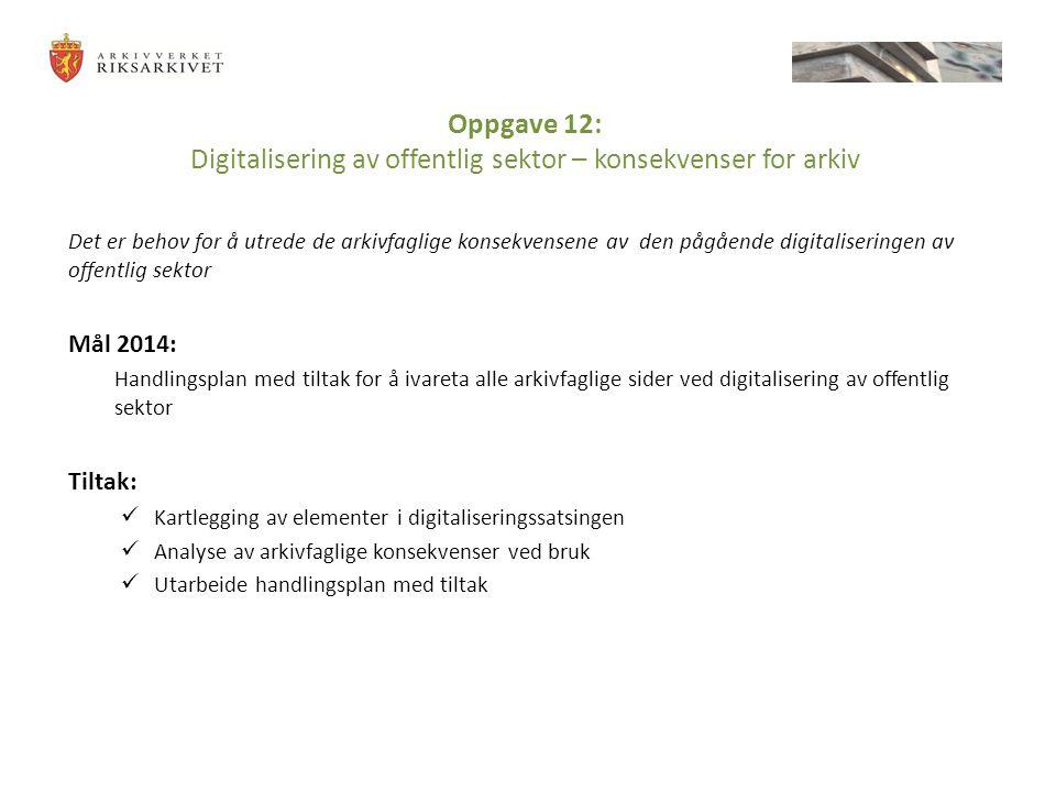 Oppgave 12: Digitalisering av offentlig sektor – konsekvenser for arkiv