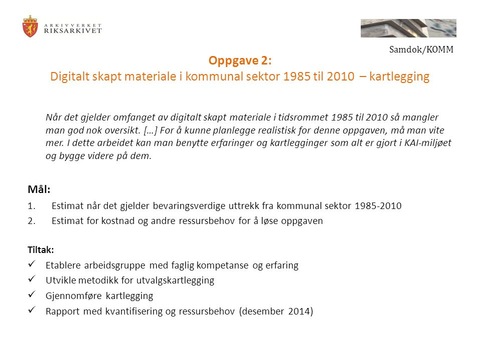 Oppgave 2: Digitalt skapt materiale i kommunal sektor 1985 til 2010 – kartlegging