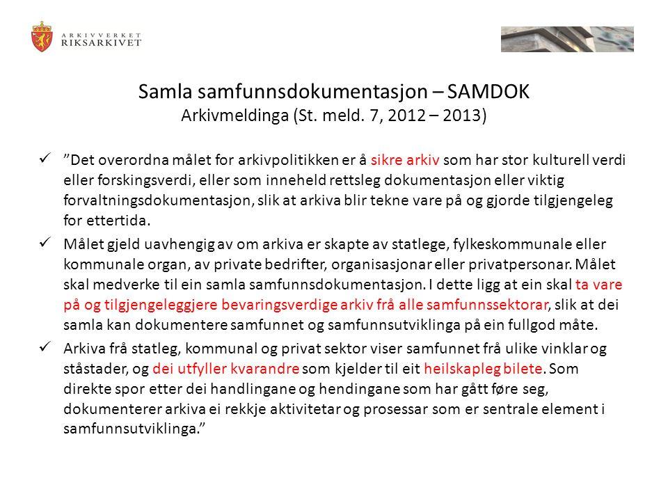 Samla samfunnsdokumentasjon – SAMDOK Arkivmeldinga (St. meld