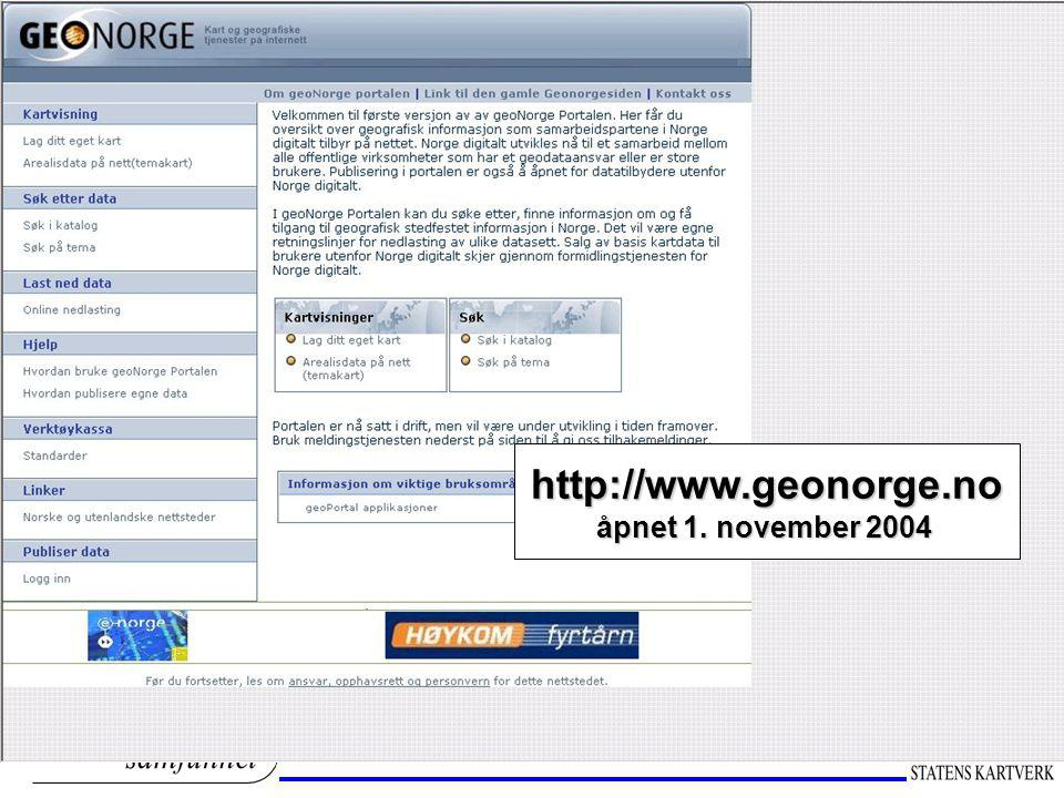 http://www.geonorge.no åpnet 1. november 2004