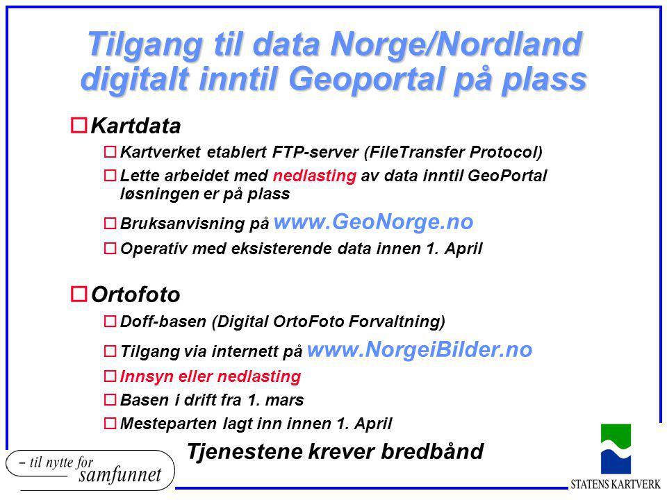 Tilgang til data Norge/Nordland digitalt inntil Geoportal på plass