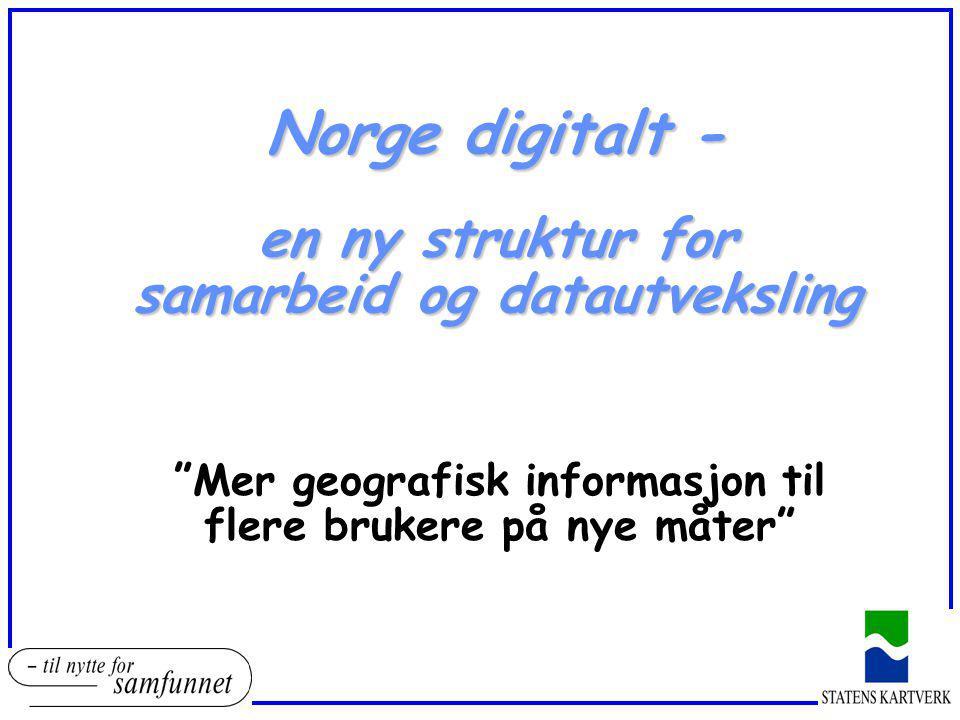 Norge digitalt - en ny struktur for samarbeid og datautveksling