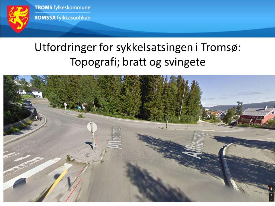 Utfordringer for sykkelsatsingen i Tromsø: Topografi; bratt og svingete