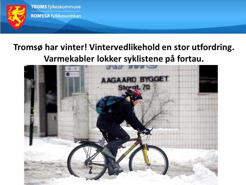 Tromsø har vinter. Vintervedlikehold en stor utfordring