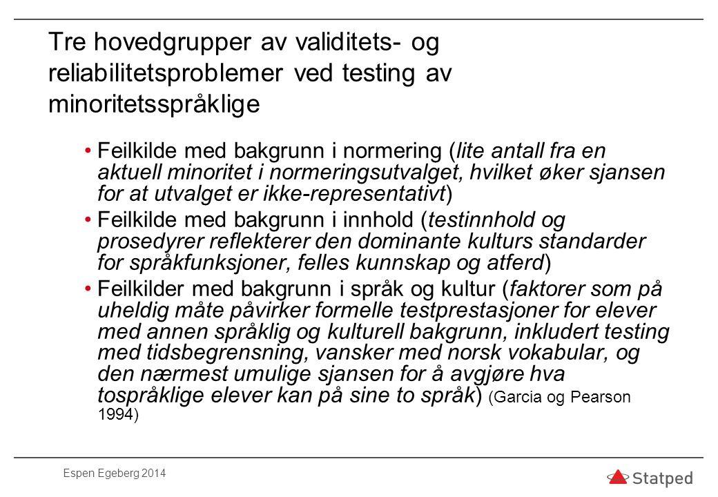 Tre hovedgrupper av validitets- og reliabilitetsproblemer ved testing av minoritetsspråklige