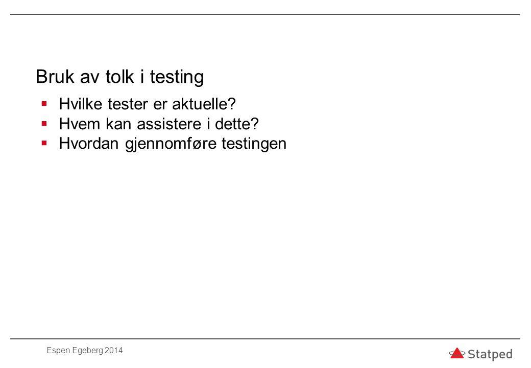 Bruk av tolk i testing Hvilke tester er aktuelle