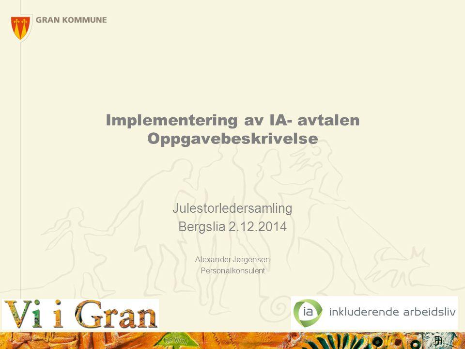 Implementering av IA- avtalen Oppgavebeskrivelse