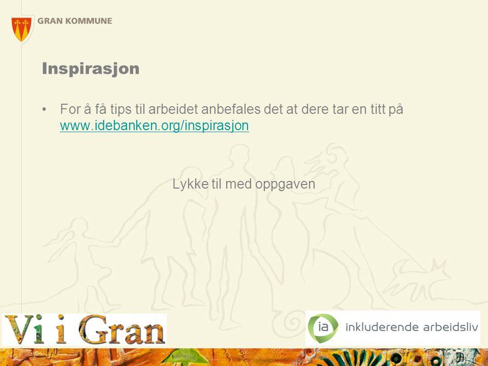 Inspirasjon For å få tips til arbeidet anbefales det at dere tar en titt på www.idebanken.org/inspirasjon.