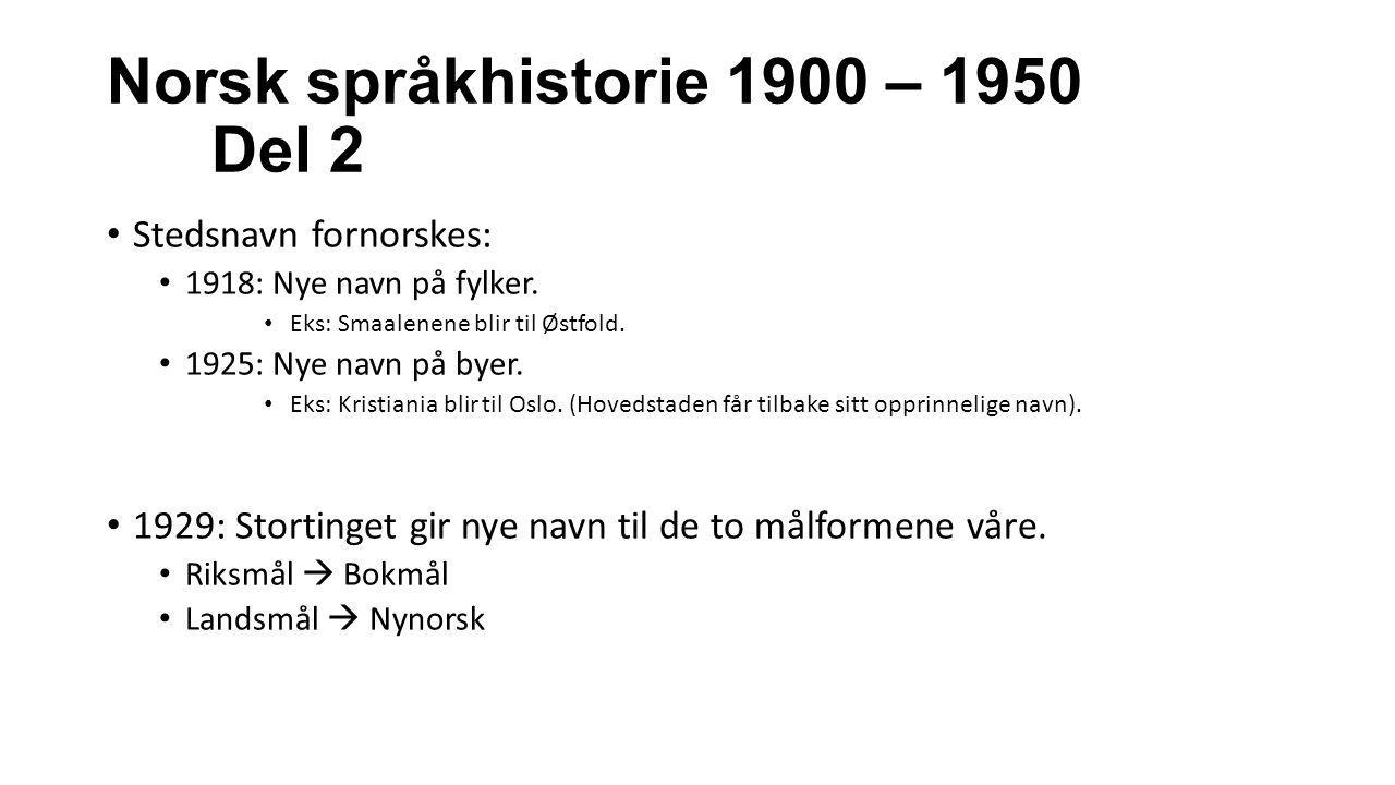 Norsk språkhistorie 1900 – 1950 Del 2