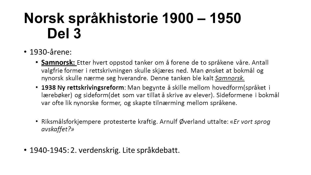 Norsk språkhistorie 1900 – 1950 Del 3