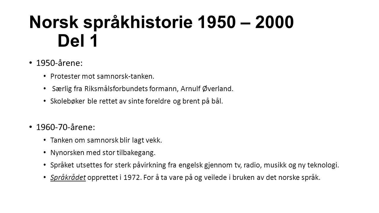 Norsk språkhistorie 1950 – 2000 Del 1