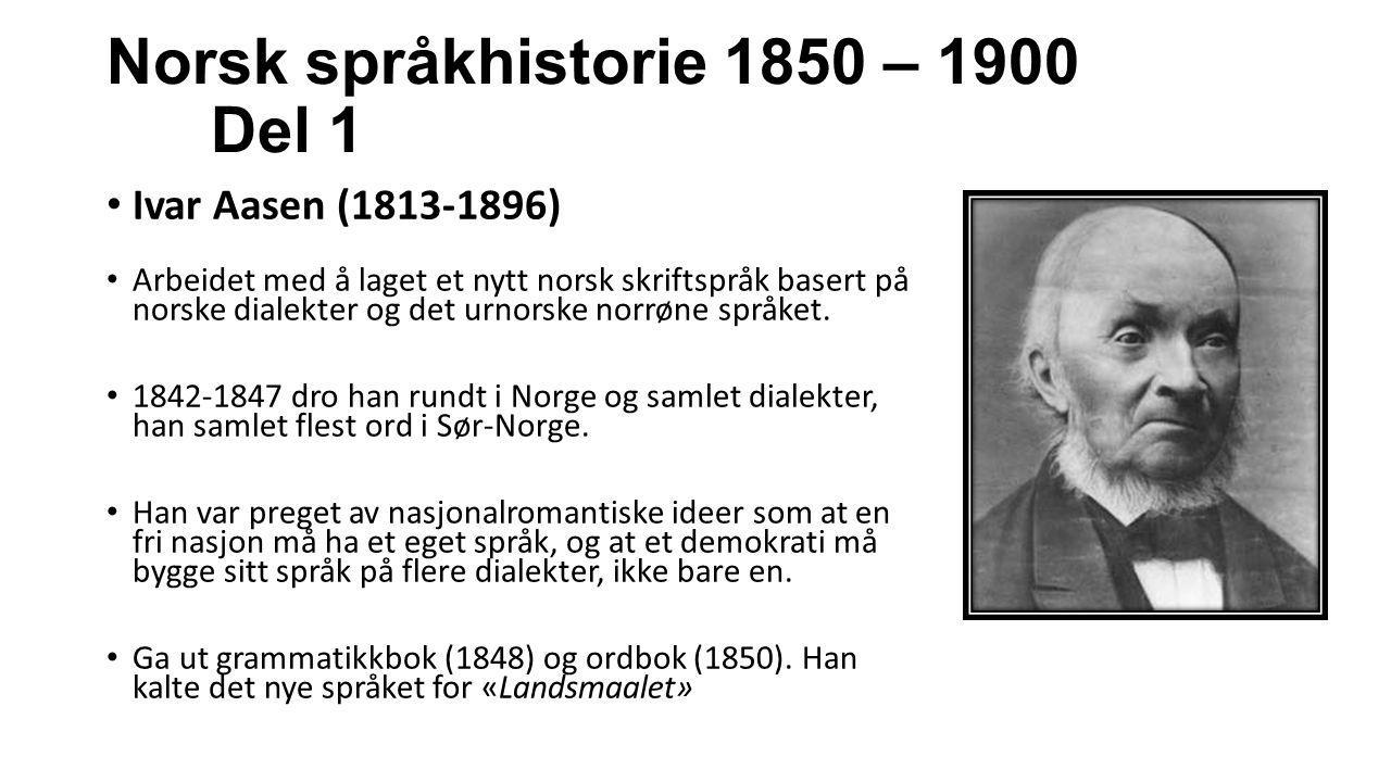 Norsk språkhistorie 1850 – 1900 Del 1