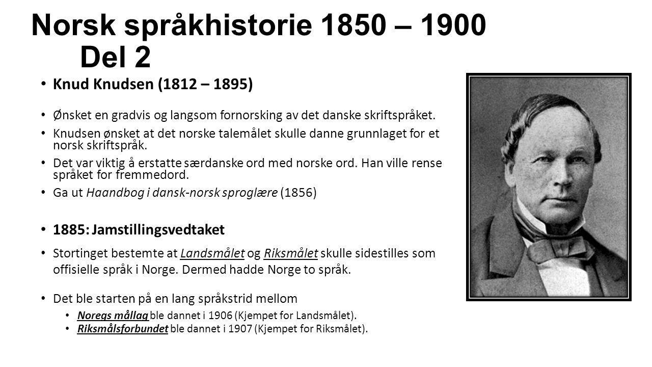Norsk språkhistorie 1850 – 1900 Del 2