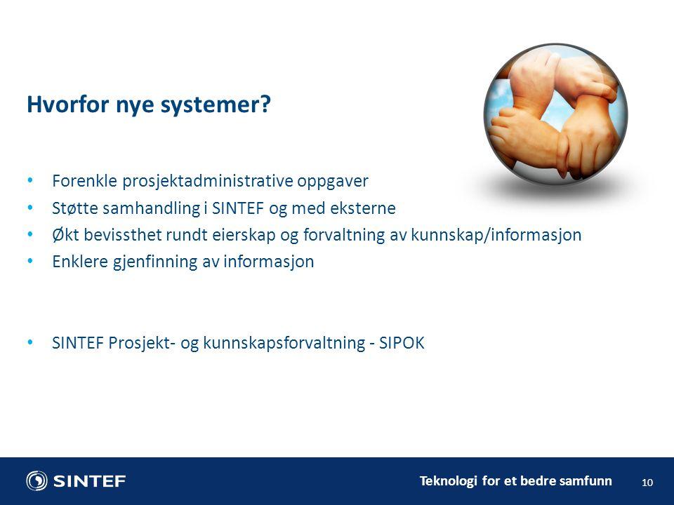 Hvorfor nye systemer Forenkle prosjektadministrative oppgaver
