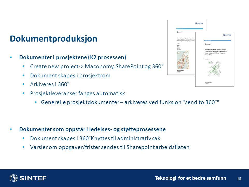 Dokumentproduksjon Dokumenter i prosjektene (K2 prosessen)