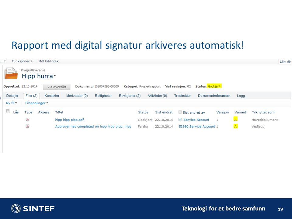 Rapport med digital signatur arkiveres automatisk!