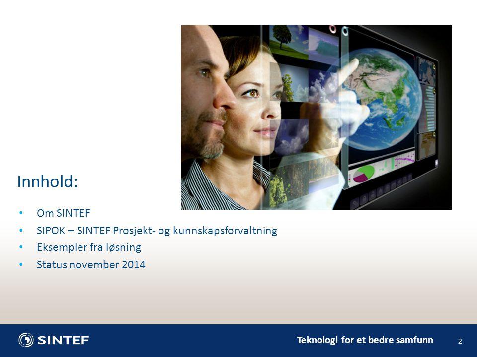 Innhold: Om SINTEF SIPOK – SINTEF Prosjekt- og kunnskapsforvaltning