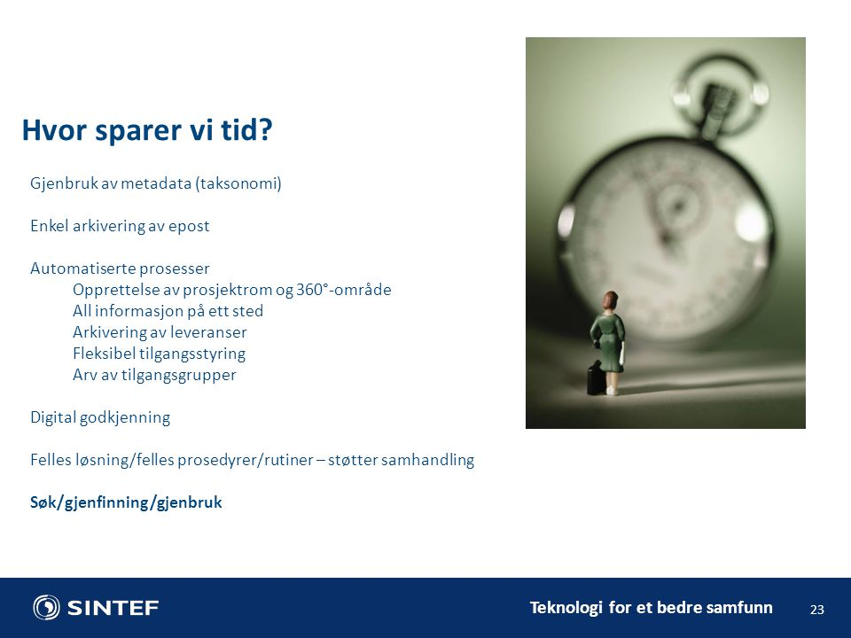 Hvor sparer vi tid Gjenbruk av metadata (taksonomi)