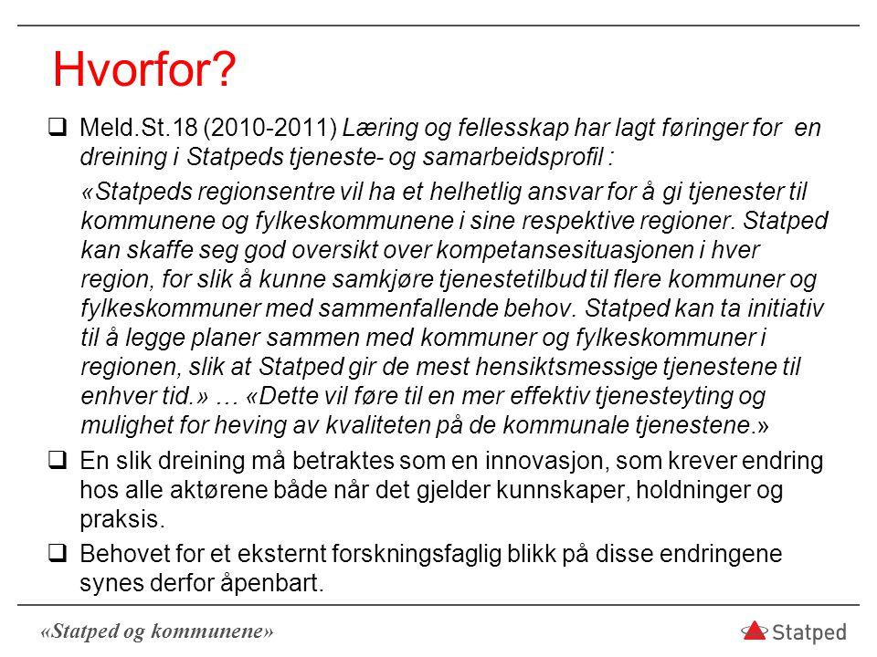 Hvorfor 07.04.2017. Meld.St.18 (2010-2011) Læring og fellesskap har lagt føringer for en dreining i Statpeds tjeneste- og samarbeidsprofil :