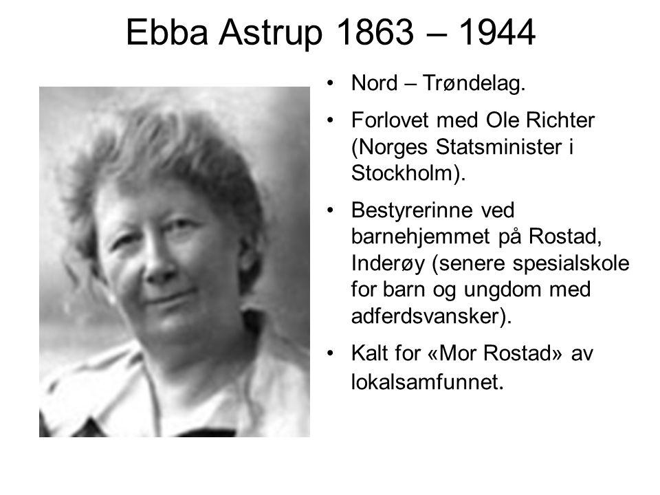 Ebba Astrup 1863 – 1944 Nord – Trøndelag.