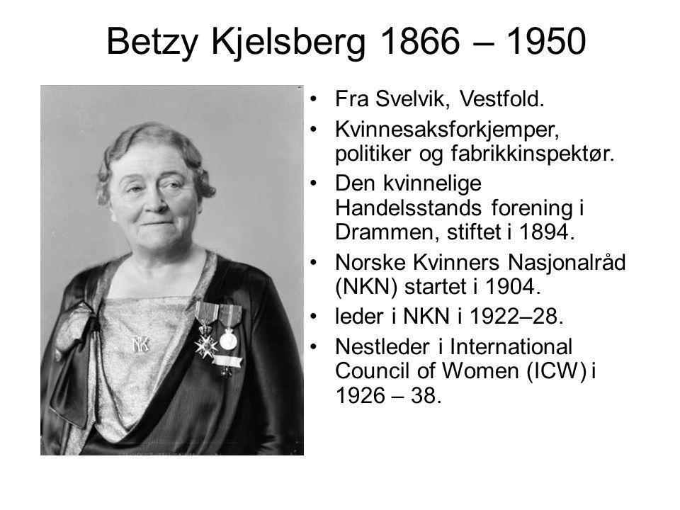 Betzy Kjelsberg 1866 – 1950 Fra Svelvik, Vestfold.