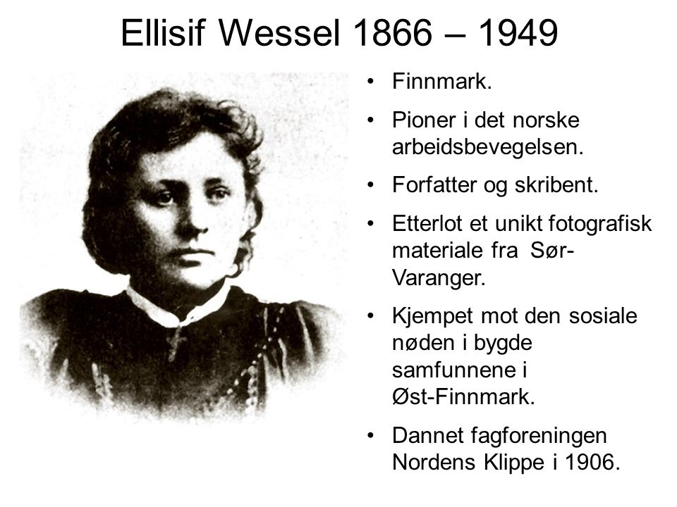 Ellisif Wessel 1866 – 1949 Finnmark.