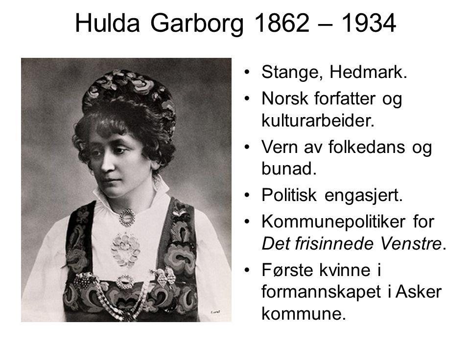 Hulda Garborg 1862 – 1934 Stange, Hedmark.